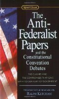 Anti-Federalist Papers and the Constitutional Convention Debates, The