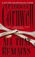 All That Remains (Kay Scarpetta Mysteries)