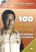 100 Hispanic-Americans Who Changed History (People Who Changed American History)