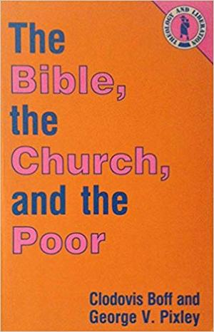 Bible, the Church, and the Poor, The