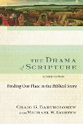 Drama of Scripture: Finding Our Place in the Biblical Story, The