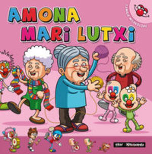 Amona Mari Lutxi (Familia milakolore) (Basque Edition)