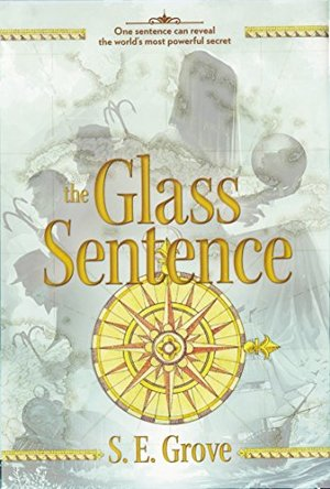 Glass Sentence (The Mapmakers Trilogy), The