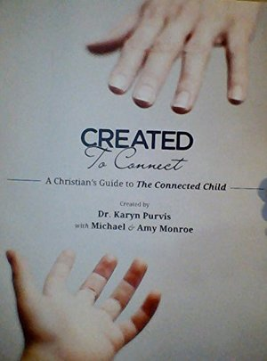 Created to Connect - A Christian's Guide to the Connected Child