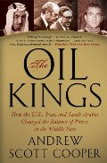 Oil Kings: How the U.S., Iran, and Saudi Arabia Changed the Balance of Power in the Middle East, The