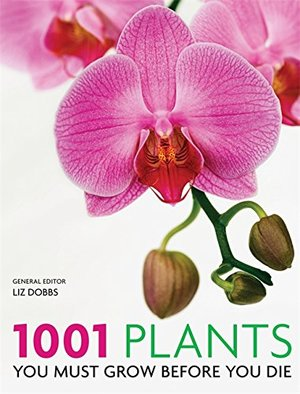 1001 Plants: You must grow before you die