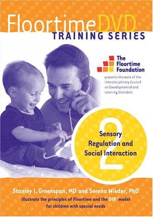 Floortime DVD Training Series, Set 2: Sensory Regulation and Social Interaction