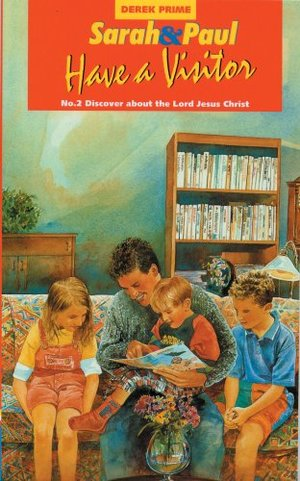 Sarah and Paul Have a Visitor (Discover about the Lord Jesus Christ)
