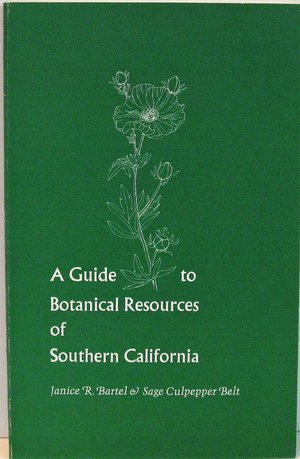 A Guide to Botanical Resources of Southern California