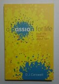 Passion For Life: Real life stories about faith, A