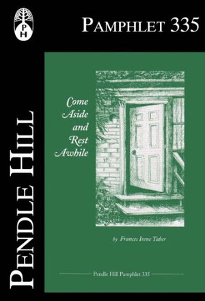 Come aside and rest awhile (Pendle Hill pamphlet)