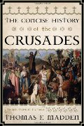 Concise History of the Crusades (Critical Issues in World and International History), The