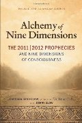 Alchemy of Nine Dimensions: The 2011/2012 Prophecies and Nine Dimensions of Consciousness, The