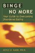 Binge No More: Your Guide to Overcoming Disordered Eating with Other