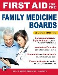 First Aid for the Family Medicine Boards, Second Edition (FIRST AID Specialty Boards)