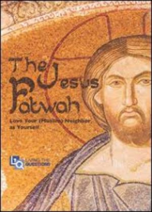 Jesus Fatwah - Love Your (Muslim) Neighbor as Yourself, The