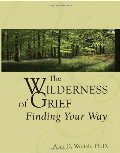 Wilderness of Grief: Finding Your Way (Understanding Your Grief), The