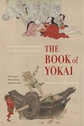 Book of Yokai: Mysterious Creatures of Japanese Folklore, The
