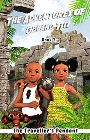 Adventures of Obi and Titi: The Traveller's Pendant: Volume 2, The