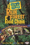 Rain Forest Food Chain: A Who-Eats-What Adventure in South America (Follow That Food Chain), A