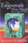 Emperor's New Mind: Concerning Computers, Minds, and the Laws of Physics (Popular Science), The