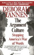 Argument Culture: Stopping America's War of Words, The