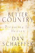 Better Country: Preparing for Heaven, A