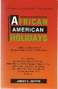 African American Holidays: A Historical Research and Resource Guide to Cultural Celebrations
