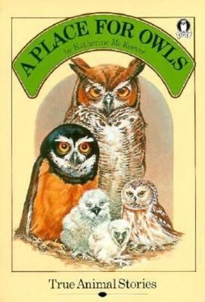 A_Place for Owls: True Animal Stories