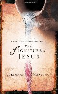 Signature of Jesus: The Call to a Life Marked by Holy Passion and Relentless Faith, The