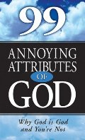 99 Annoying Attributes of God