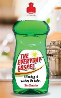 Everyday Gospel: A theology of washing the dishes, The