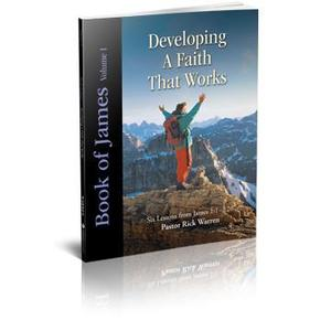 Developing A Faith That Works:  Book of James Volume 1