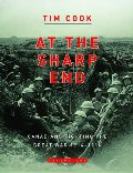 At the Sharp End : Canadians Fighting the Great War, 1914-1916, Volume One