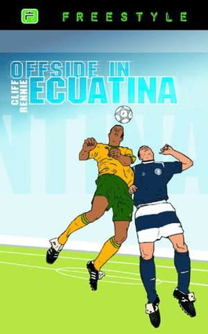 Offside in Ecuatina (Freestyle Fiction 12+)