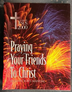 Praying Your Friends to Christ - Instructor's Manual