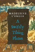 Swiftly Tilting Planet (Madeleine L'Engle's Time Quintet), A