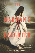 Madman's Daughter (Madman's Daughter - Trilogy), The