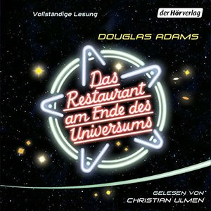 Das Restaurant am Ende des Universums [Audible]