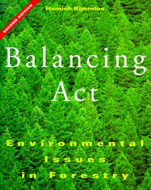 Balancing Act: Environmental Issues in Forestry, Second Edition