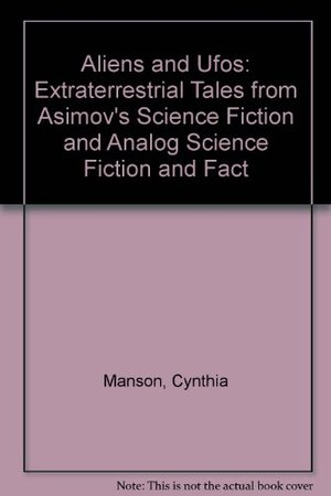 Aliens and Ufos: Extraterrestrial Tales from Asimov's Science Fiction and Analog Science Fiction and Fact