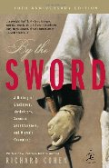 By the Sword: A History of Gladiators, Musketeers, Samurai, Swashbucklers, and Olympic Champions; 10th anniversary edition (Modern Library Paperbacks)