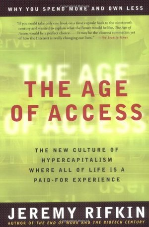Age of Access: The New Culture of Hypercapitalism, The