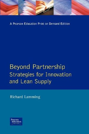 Beyond Partnership: Strategies for Innovation and Lean Supply (Prentice-Hall Manufacturing Practitioner)