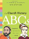 Church History Abcs: Augustine and 25 Other Heroes of the Faith, The