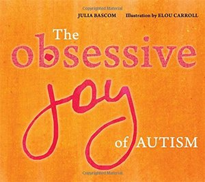 Obsessive Joy of Autism, The