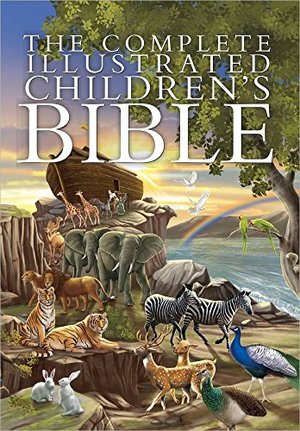 Complete Illustrated Childrens Bible, The
