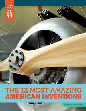 12 most amazing American inventions