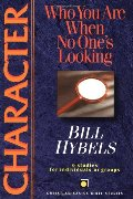 Character: Who You Are When No One's Looking (Christian Basics Bible Studies)
