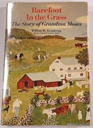 Barefoot in the Grass: The Story of Grandma Moses